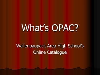 What's OPAC?