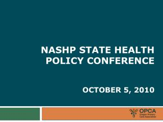 NASHP State Health Policy conference October 5, 2010