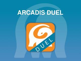 ARCADIS DUEL