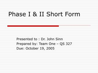 Phase I & II Short Form