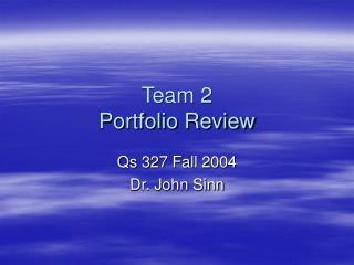 Team 2  Portfolio Review