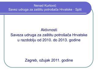 Nenad Kurtović Savez udruga za zaštitu potrošača Hrvatske - Split