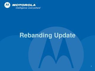 Rebanding Update