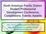 North American Pacific District: Student Professional Development Conference; Competitions; Events; Awards