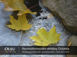Asunnottomuuden ehkäisy Oulussa