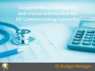 Complete financial control and crucial information for GP Commissioning Consortia