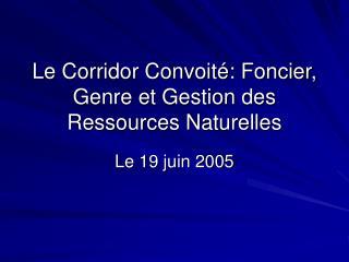 Le Corridor Convoité: Foncier, Genre et Gestion des Ressources Naturelles