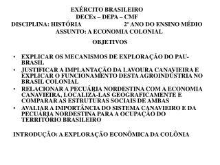 OBJETIVOS EXPLICAR OS MECANISMOS DE EXPLORAÇÃO DO PAU-BRASIL
