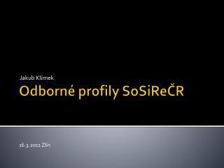 Odborn� profily  SoSiRe?R