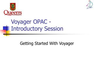 Voyager OPAC - Introductory Session