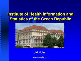 Institute of Health Information and Statistics of the Czech Republic