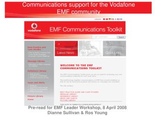 Communications support for the Vodafone  EMF community