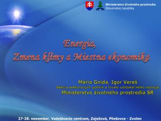 27-28. november, Vzdelávacie centrum, Zaježová, Pliešovce - Zvolen