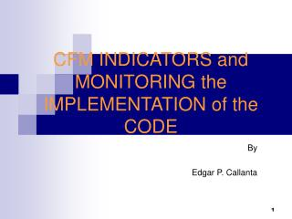 CFM INDICATORS and MONITORING the IMPLEMENTATION of the CODE