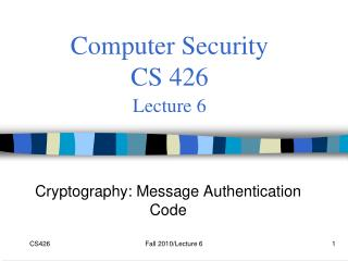 Computer Security  CS 426 Lecture 6