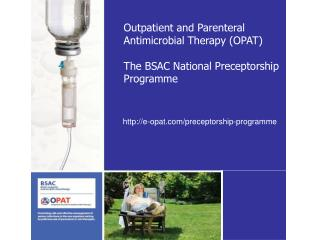 Outpatient and Parenteral       Antimicrobial Therapy (OPAT)