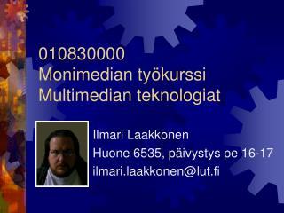 010830000 Monimedian ty kurssi Multimedian teknologiat