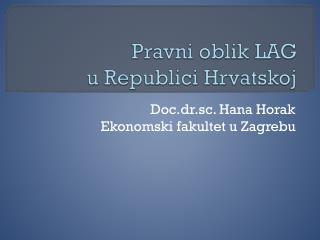 Pravni oblik LAG  u Republici Hrvatskoj