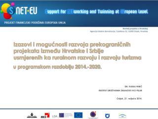 Dr.  Ivana Feri? Institut dru�tvenih znanosti Ivo Pilar Osijek, 21. velja?e 2014.