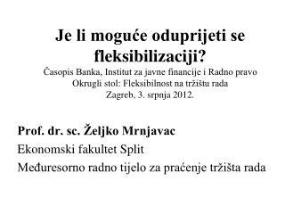 Prof. dr. sc. Željko Mrnjavac Ekonomski fakultet Split