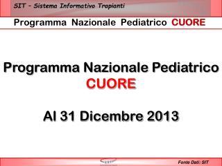 Programma Nazionale Pediatrico  CUORE Al  31 Dicembre 2013