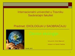 Predmet: EKOLOGIJA U SAOBRA?AJU Osnovi ekologije