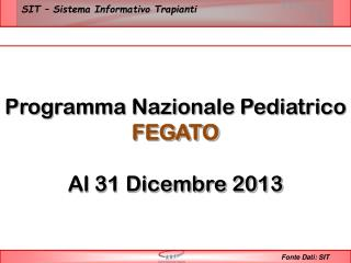 Programma Nazionale Pediatrico  FEGATO Al  31 Dicembre 2013