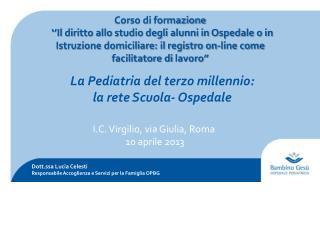 I.C. Virgilio, via Giulia, Roma  10 aprile 2013
