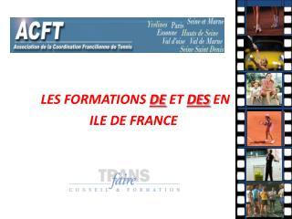 LES FORMATIONS  DE  ET  DES  EN  ILE DE FRANCE