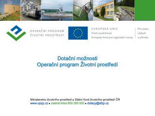 Dotační možnosti  Operační program Životní prostředí