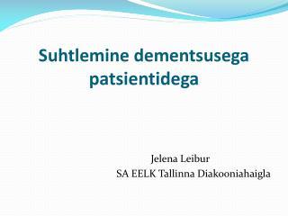 Suhtlemine dementsusega patsientidega