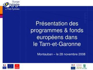 Pr�sentation des programmes & fonds europ�ens dans le Tarn-et-Garonne