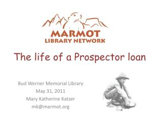 The life of a Prospector loan