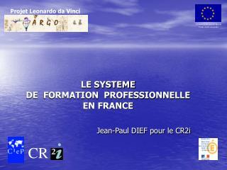 LE SYSTEME  DE  FORMATION  PROFESSIONNELLE EN FRANCE