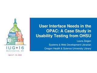 User Interface Needs in the OPAC: A Case Study in Usability Testing from OHSU