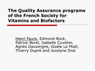 The Quality Assurance programs of the French Society for Vitamins and Biofactors