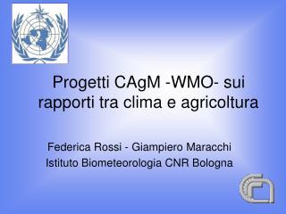 Progetti CAgM -WMO- sui rapporti tra clima e agricoltura