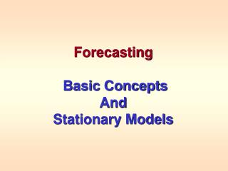 Forecasting   Basic Concepts And Stationary Models