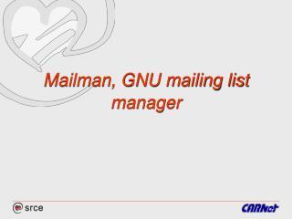 Mailman, GNU mailing list manager