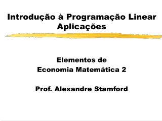 Introdução à Programação Linear Aplicações