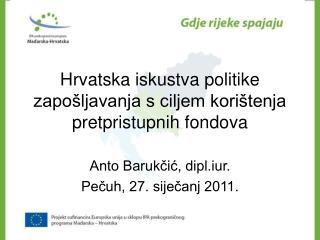Hrvatska iskustva politike zapo�ljavanja s ciljem kori�tenja pretpristupnih fondova