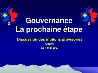 Gouvernance La prochaine étape