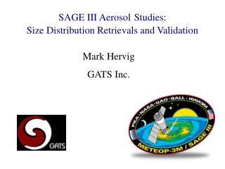 SAGE III Aerosol Studies:   Size Distribution Retrievals and Validation