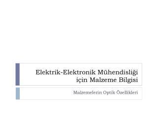 Elektrik-Elektronik M�hendisli?i i�in Malzeme Bilgisi