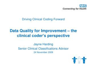 Driving Clinical Coding Forward Data Quality for Improvement – the clinical coder's perspective