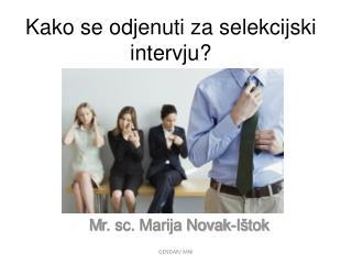Kako se odjenuti za selekcijski intervju?