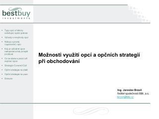 Možnosti využití opcí a opčních strategií při obchodování