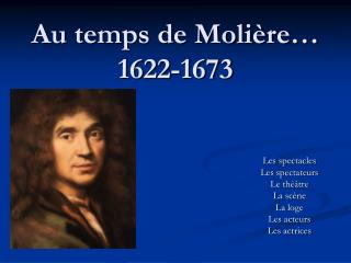 Au temps de Moli re  1622-1673