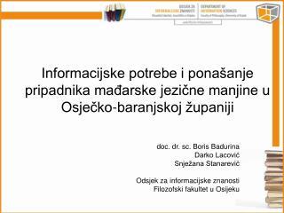 doc. dr. sc. Boris Badurina Darko Lacović Snježana Stanarević Odsjek za informacijske znanosti