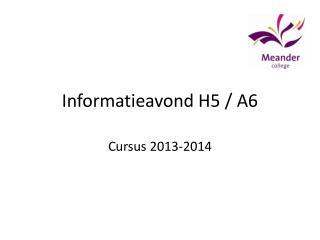 Informatieavond H5 / A6